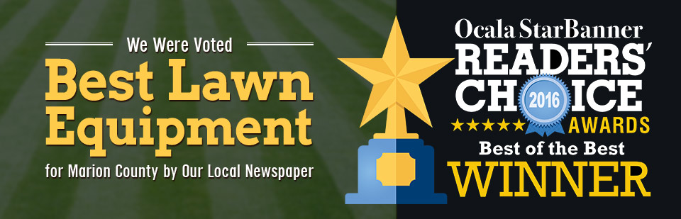 We were voted Best Lawn Equipment for Marion County by our local newspaper!