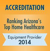 Ranking Arizona's Top Home Healthcare Equipment Provider 2014