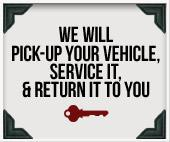 We will pick-up your vehicle, service it, and return it to you.