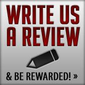 Write us a review and be rewarded!