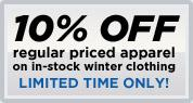 Get 10% off regular priced apparel on in-stock winter clothing. Limited time only!