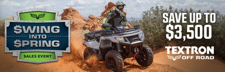 Textron Off Road Swing Into Spring Sales Event -- Save up to $3,500!