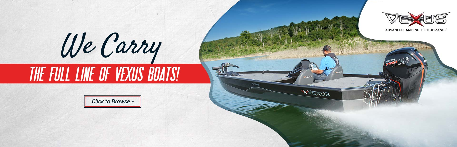 We carry the full line of Vexus boats!