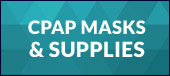 Click here to view CPAP masks and supplies.