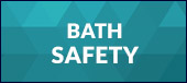 Click here to view Bath Safety.