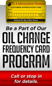 Be a part of our oil change frequency card program. Call or stop in for details.