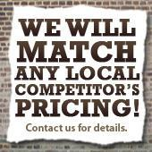 We will match any local competitor's pricing!  Contact us for details.