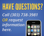 Have questions? Call (303) 738-3981 or request information here