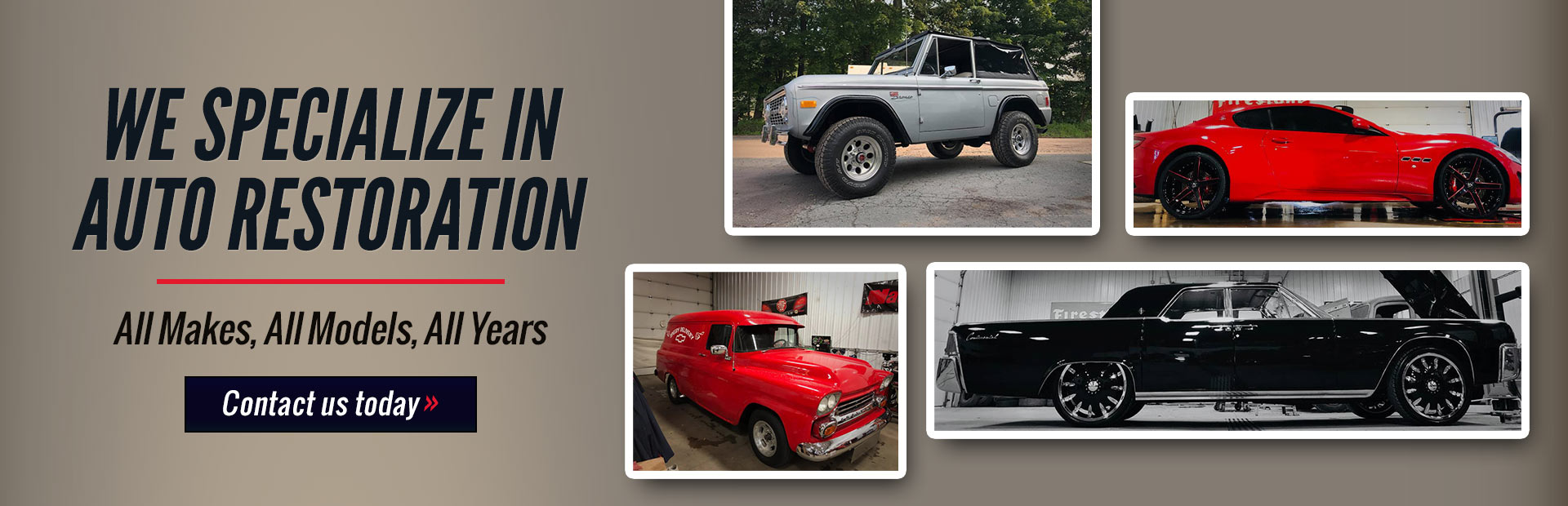 We specialize in auto restoration for all makes, models, and years! Contact us today.