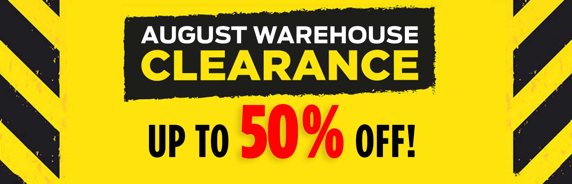 Our August Warehouse CLEARANCE event is our biggest sale of the year! NOW is the time to take advantage of these incredible savings!