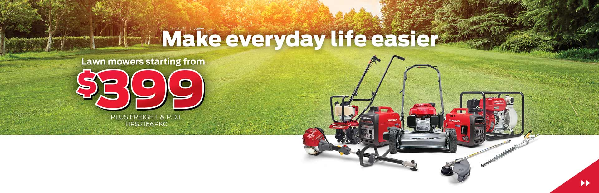 Make everyday life easier! Lawn mowers starting from $399 + frt/pdi