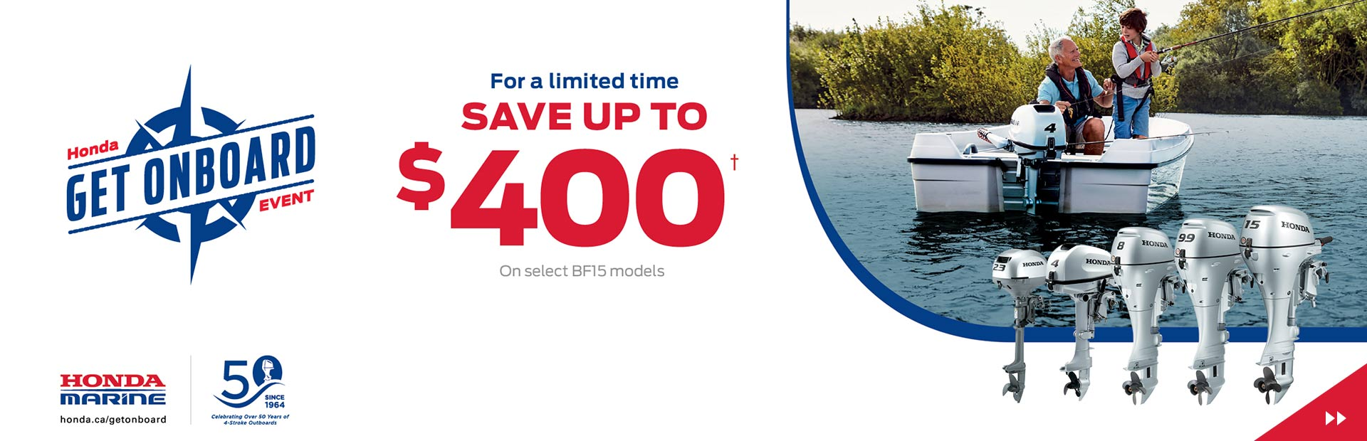 Honda Get Onboard Event - SAVE UP TO $400 on Portable Outboard Motors!
