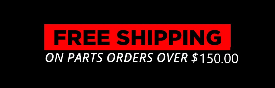 Get free shipping on parts orders over $150.00!