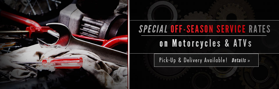 Special Off-Season Service Rates on Motorcycles & ATVs: Click here for details.