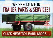 We specialize in trailer parts and services! Click here to learn more.