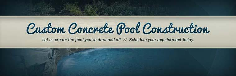 Custom Concrete Pool Construction: Let us create the pool you've dreamed of! Contact us to schedule your appointment.