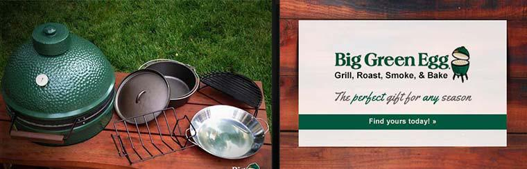 With the Big Green Egg, you can grill, roast, smoke, and bake! It is the perfect gift for any season. Click here to contact us.