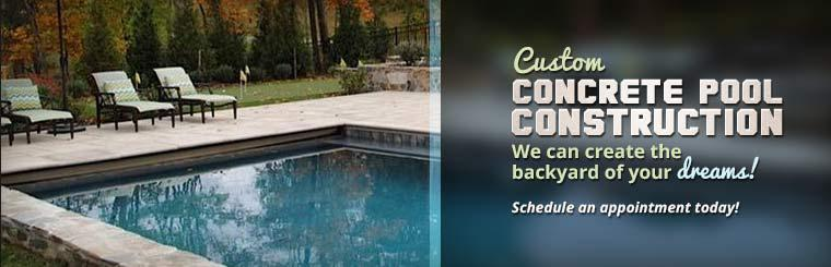 Custom Concrete Pool Construction: We can create the backyard of your dreams! Schedule an appointment today!