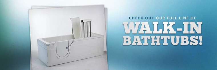 Click here to check out our full-line of walk-in bathtubs!