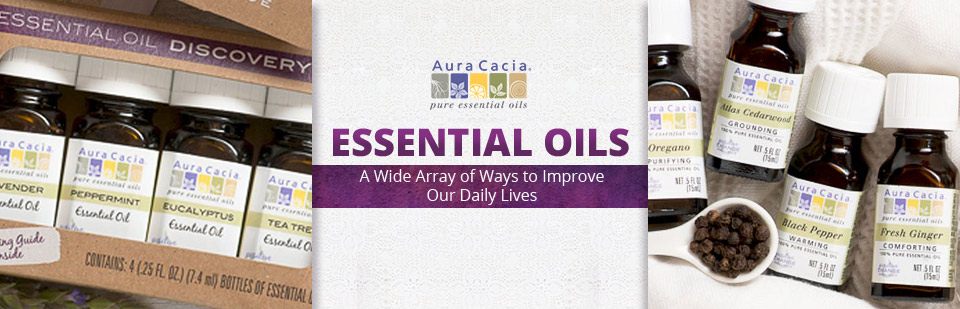 Essential Oils: A Wide Array of Ways to Improve Our Daily Lives