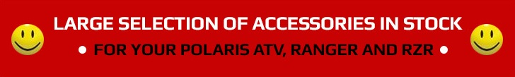 Large selection of accessories in stock for your Polaris ATV, Ranger, and RZR.
