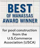 Best of Manassas award winner for pool construction from the U.S.Commerce Association(USCA)