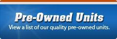 Pre-Owned Units: View a list of our quality pre-owned units.