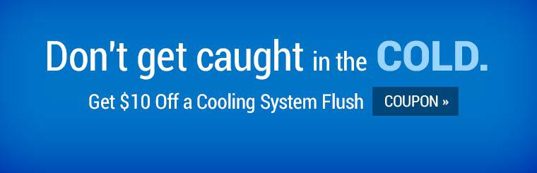Get $10 off a cooling system flush! Click here to print the coupon.