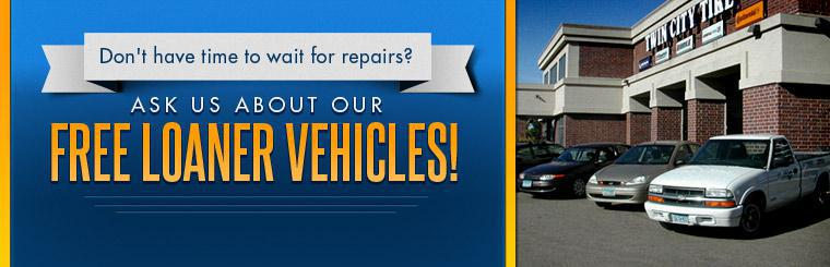 Don't have time to wait for repairs? Ask us about our FREE loaner vehicles! Click here to contact us for more information.