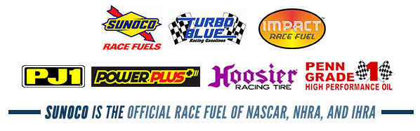 We carry products from Sunoco, Turbo Blue, Impact Race Fuel, PJ1, Power Plus, Hoosier, and Penn Grade. Sunoco is the official race fuel of NASCAR, NHRA, and IHRA.