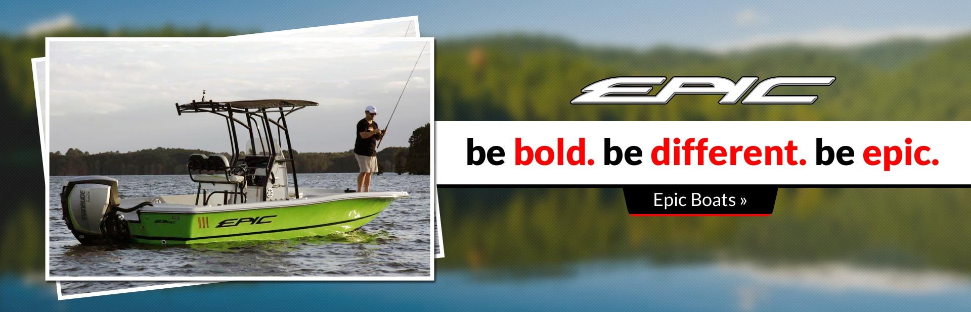 Epic Boats: Click here to view our inventory.