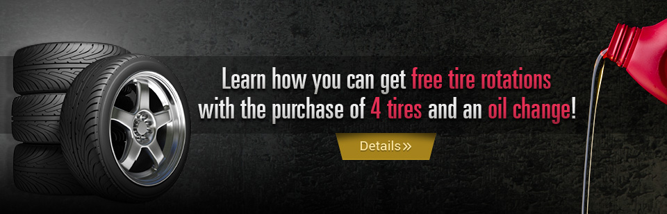Click here to learn how you can get free tire rotations with the purchase of 4 tires and an oil change!