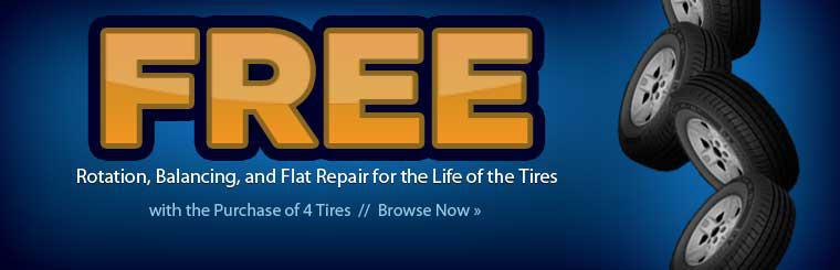 Get free rotation, balancing, and flat repair for the life of the tires with the purchase of 4 tires! Click here to browse tires now.