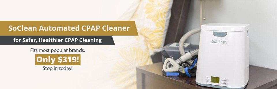 SoClean Automated CPAP Cleaner: Only $319! Stop in today!