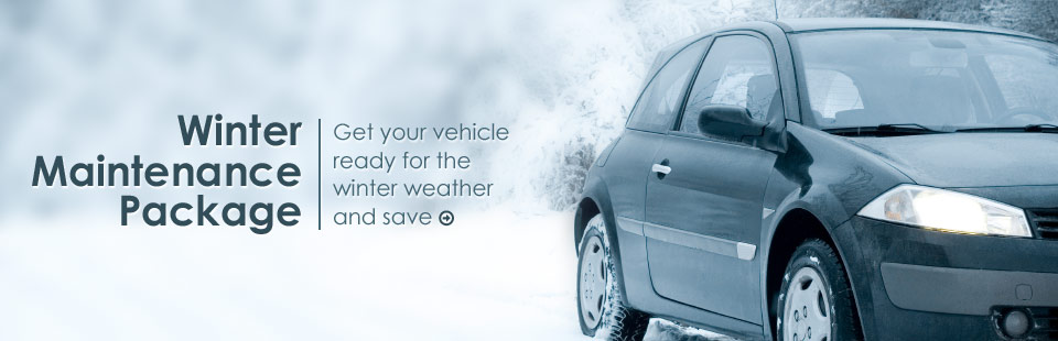 Winter Maintenance Package: Get your vehicle ready for the winter weather and save!