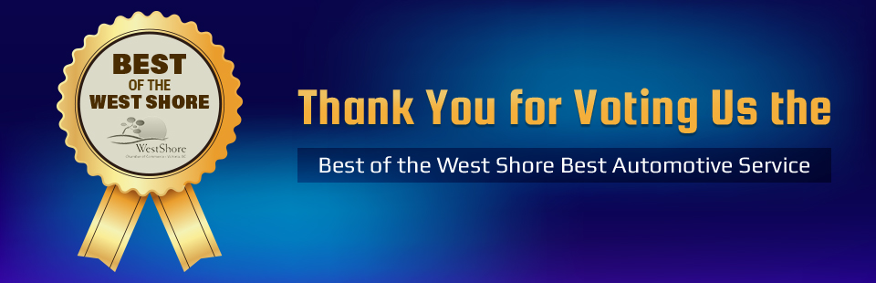 The Best of the West Shore Best Automotive Service: Thank you for voting for us!