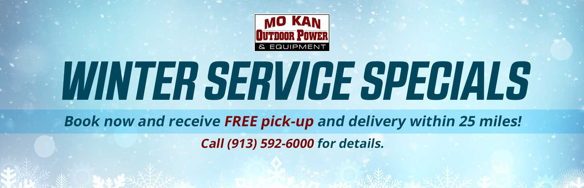 Winter Service Specials: Book now and receive FREE pick-up and delivery within 25 miles! Call (913) 592-6000 for details.