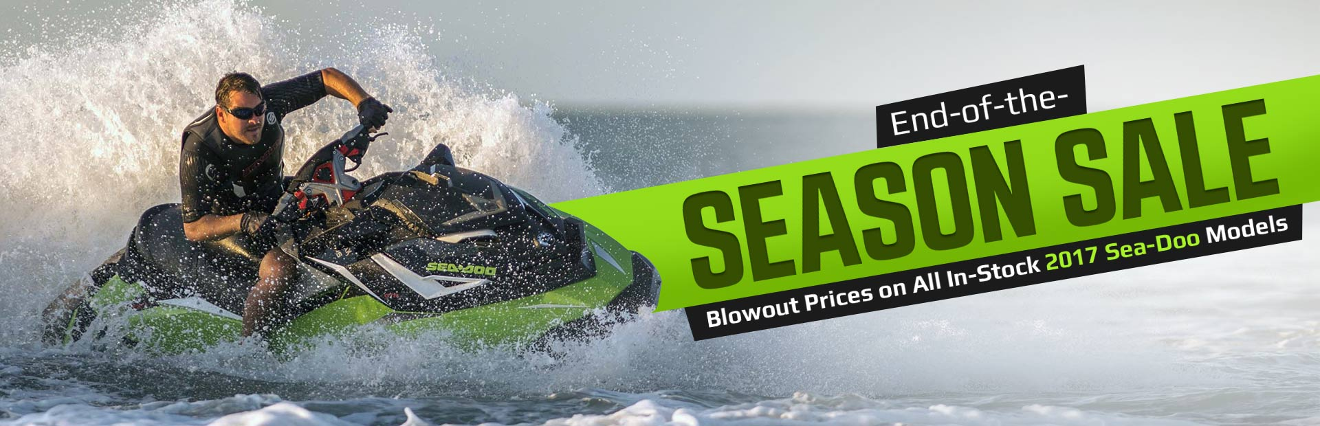 End-of-the-Season Sale: Blowout Prices on All In-Stock 2017 Sea-Doo Models