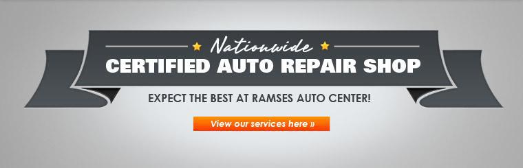 Expect the best at Ramses Auto Center! We are a nationwide certified auto repair shop. Click here to view our services.