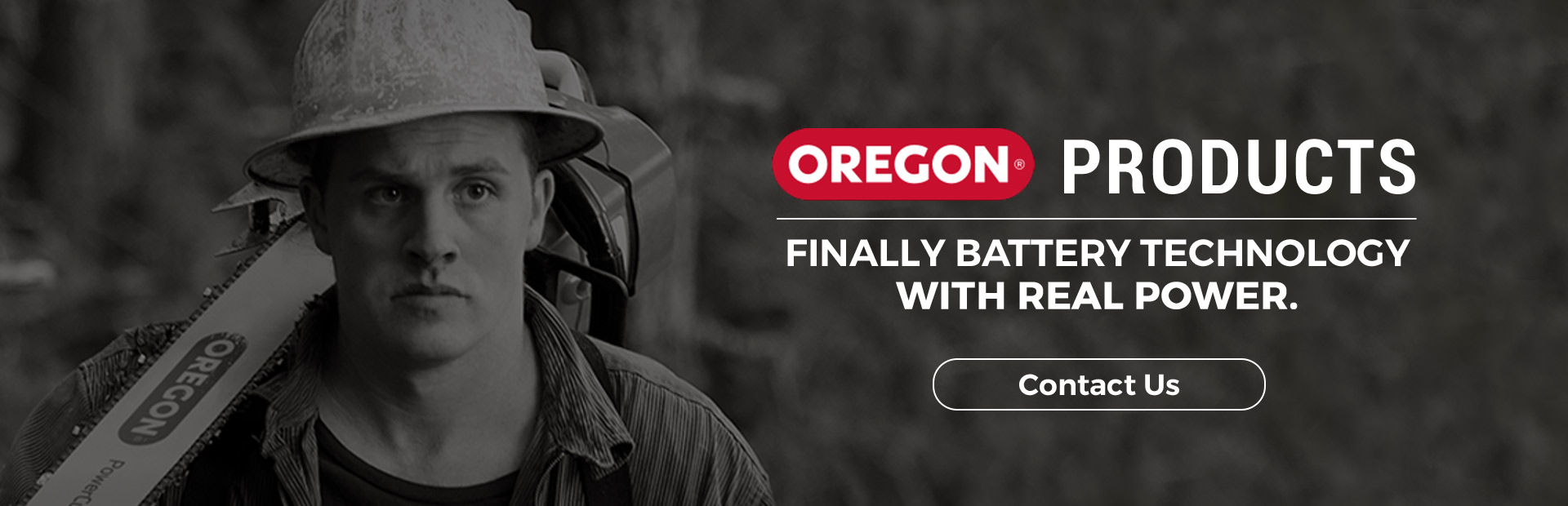Oregon products. Finally battery technology with real power. Click here to contact us now!