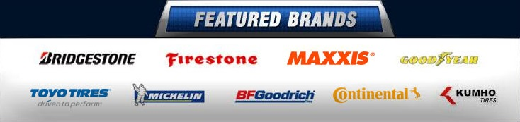 We carry products from Bridgestone, Firestone, Maxxis, Goodyear, Toyo, Michelin®, BFGoodrich®, Continental, and Kumho.