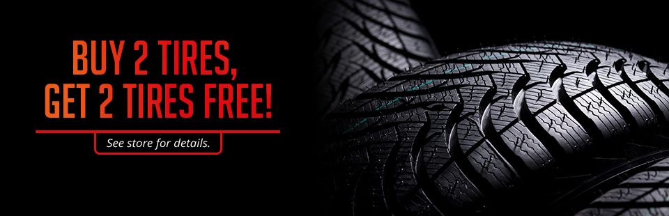 But 2 Tires, Get 2 Tires Free: See store for details.