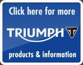Click here for more Triumph products and information.