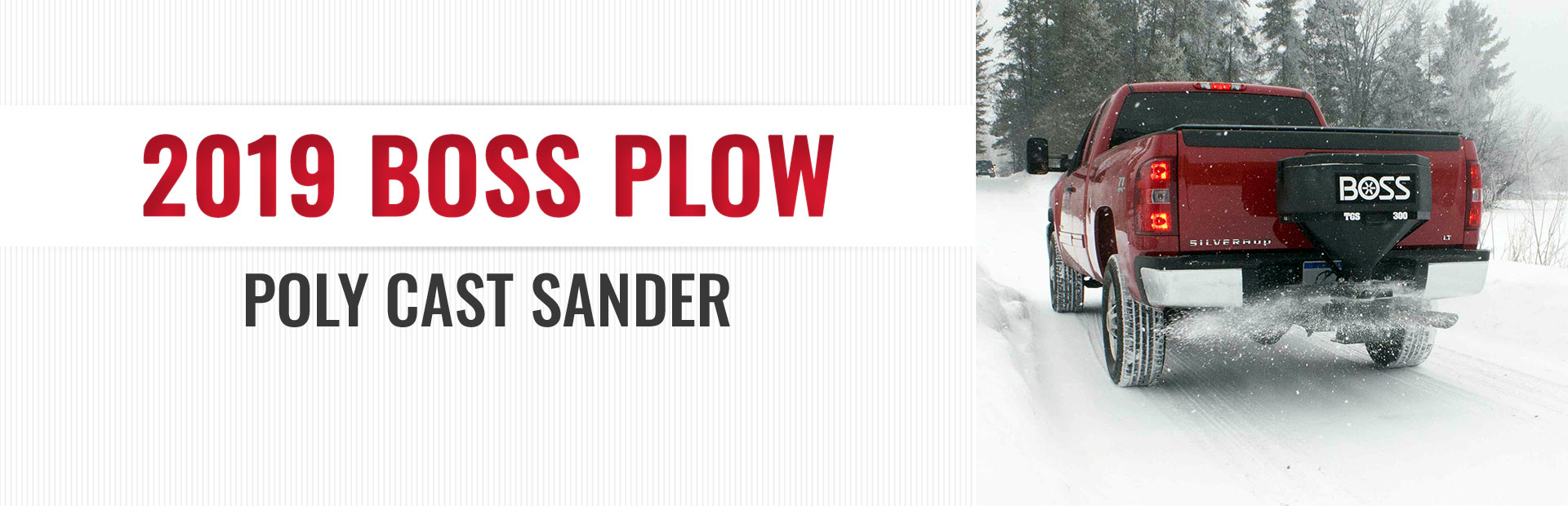 2019 Boss Plow with a poly cast sander. Click here to view the models.