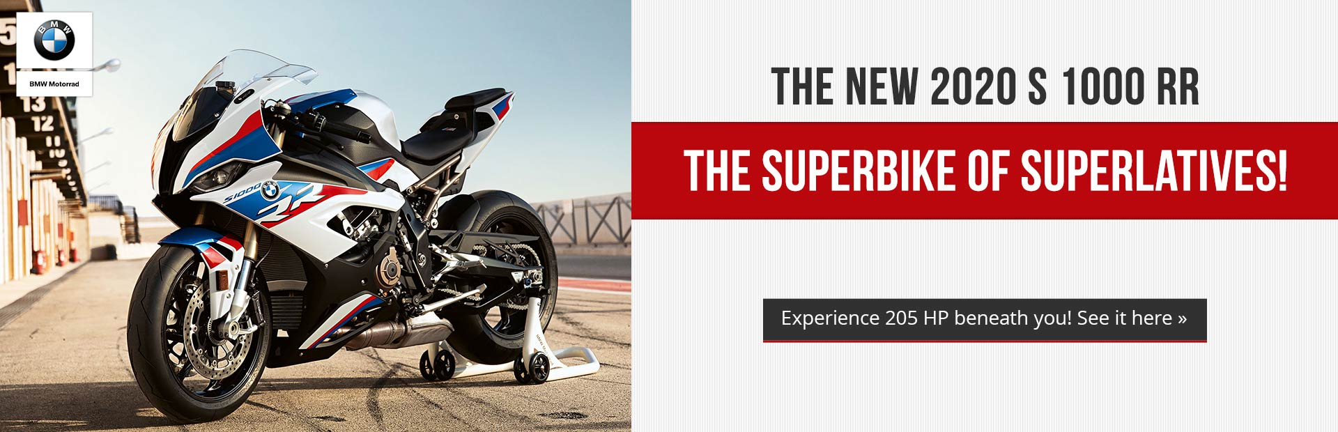 THE NEW 2020 S 1000 RR. THE SUPER-BIKE OF SUPERLATIVES! Experience 205 HP beneath you! Click here no