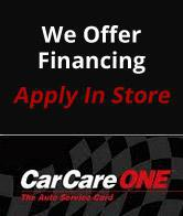 We offer financing. Apply in store. Car Care One.