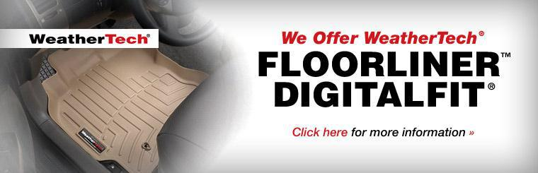 We Offer WeatherTech® FloorLiner™ DigitalFit®: Click here for more information.