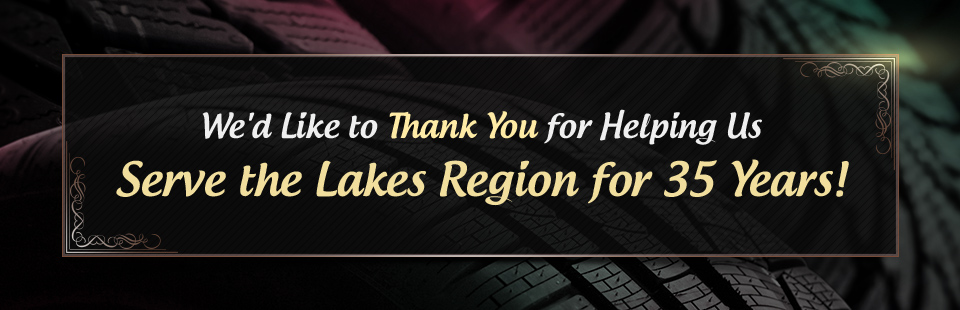 We'd like to thank you for helping us serve the Lakes Region for 35 years!