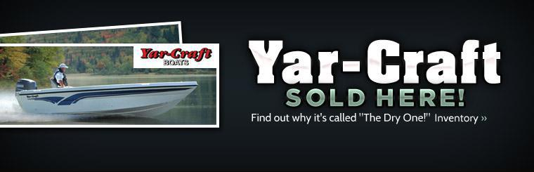 Yar-Craft Sold Here: Click here to view inventory.