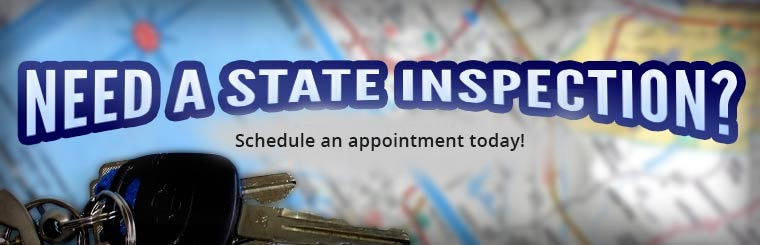 Schedule an appointment today for a state inspection.